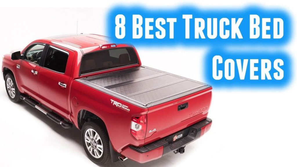 Top 9 Best Truck Beds Cover 2018 Reviews