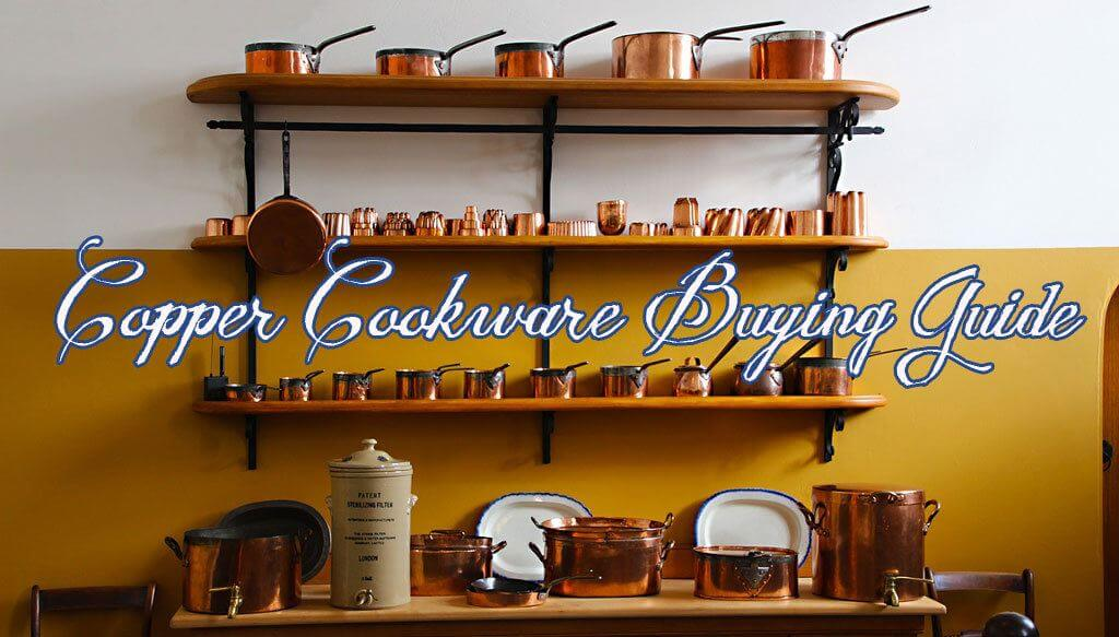 Copper Cookware Buying Guide